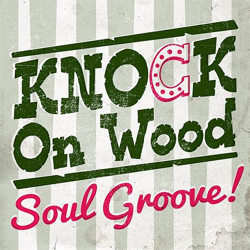 Knock On Wood: Soul Groove! by Various Artists