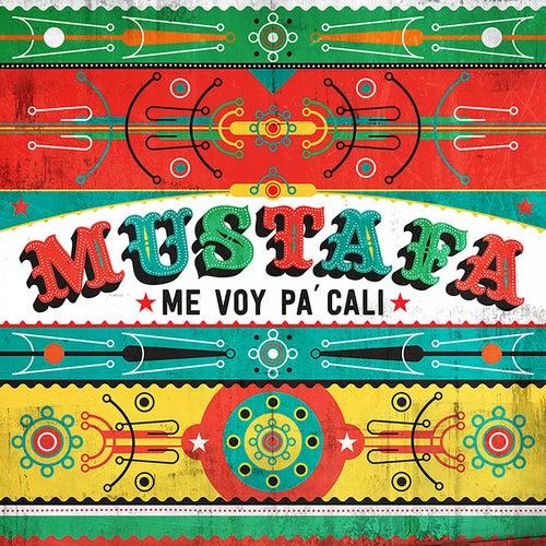 Me Voy Pa' Cali by Mustafa
