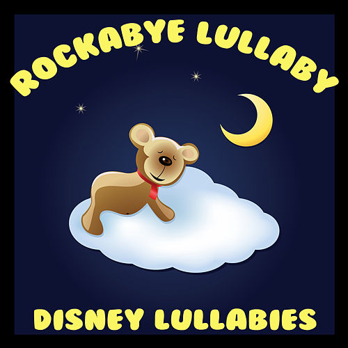 Disney Lullabies von Rockabye Lullaby
