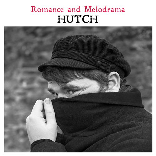 Romance and Melodrama by Hutch