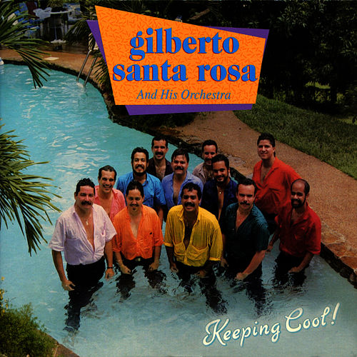 Keeping Cool! de Gilberto Santa Rosa
