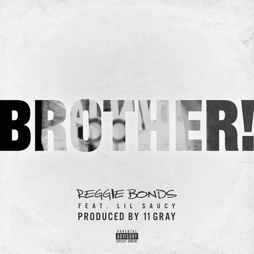 BROTHER! (feat. Lil Saucy) de Reggie Bonds