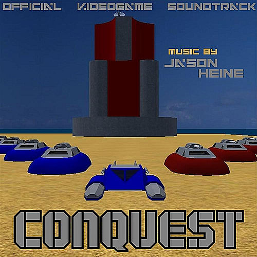 Conquest (Video Game Soundtrack) by Jason Heine