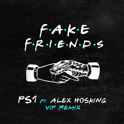 Fake Friends (VIP Mix) by Ps1