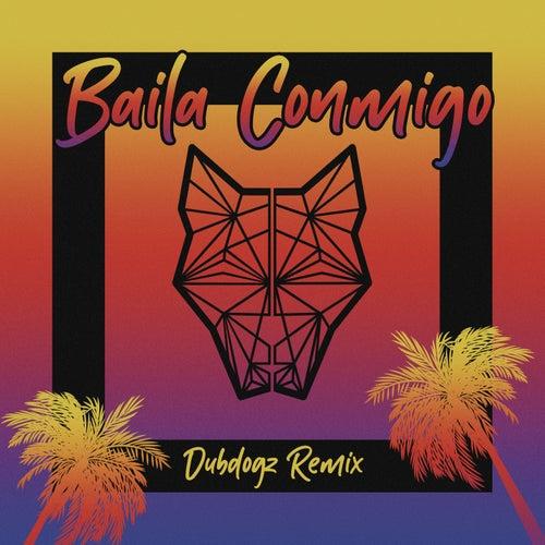 Baila Conmigo (Dubdogz Remix) by Dubdogz