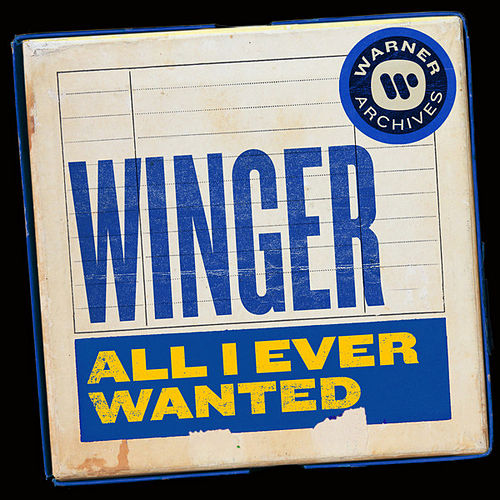 All I Ever Wanted by Winger
