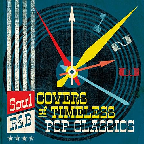 Soul/R&B Covers of Timeless Pop Classics de Various Artists