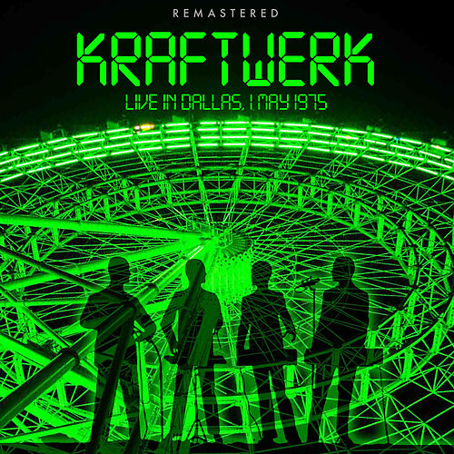 Live in Dallas, Vol. 1 (May 1975) [Remastered] de Kraftwerk