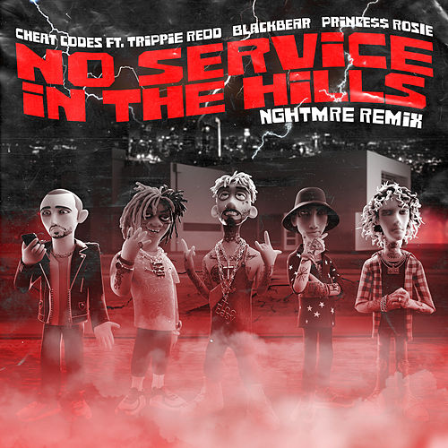 No Service In The Hills (feat. Trippie Redd, Blackbear, PRINCE$$ ROSIE) (NGHTMRE Remix) by Cheat Codes