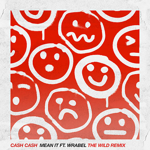 Mean It (feat. Wrabel) (The Wild Remix) by Cash Cash
