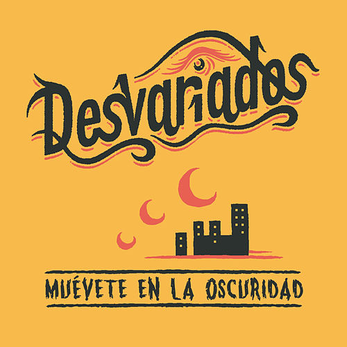 Muévete en la oscuridad by Desvariados