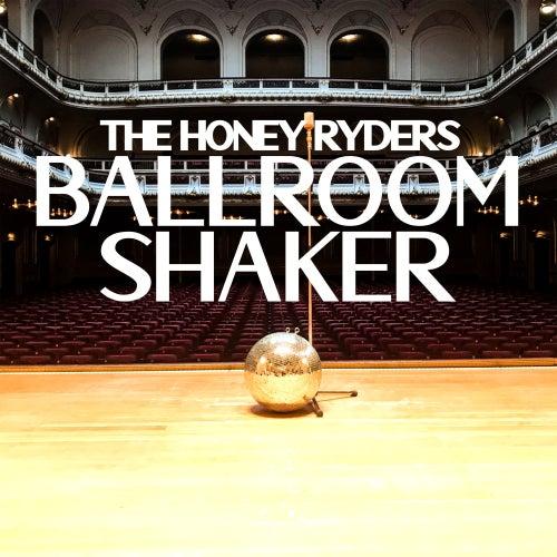 Ballroom Shaker by The Honey Ryders