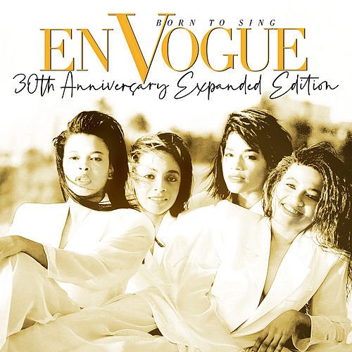 Born To Sing (30th Anniversary Expanded Edition) (2020 Remaster) de En Vogue