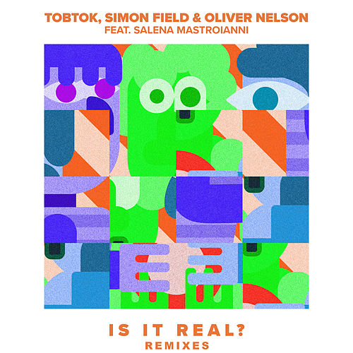 Is It Real? (feat. Salena Mastroianni) [Remixes] by Tobtok