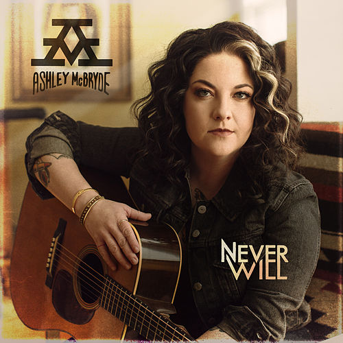 Never Will by Ashley McBryde