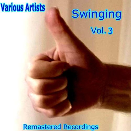 Swinging Vol. 3 by Various Artists