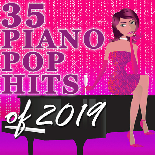 35 Piano Pop Hits of 2019 (Instrumental) van Amy Grant Tribute Band