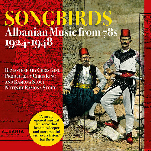Songbirds-Albanian Music from 78s-1924-1948 von VARIOUS