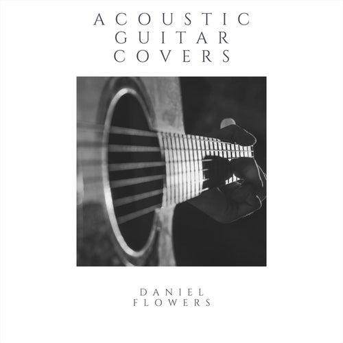 Acoustic Guitar Covers von Daniel Flowers