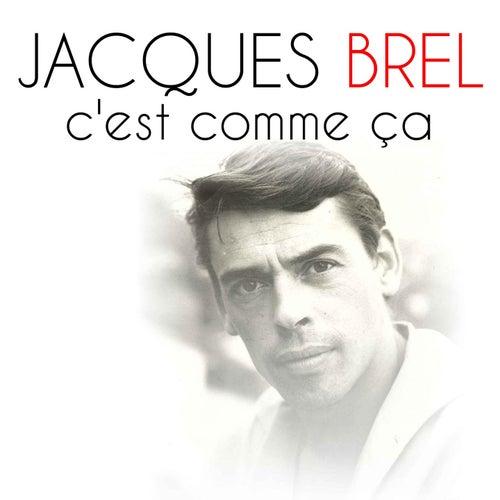 Jacques Brel - C'Est Comme Ça de Jacques Brel