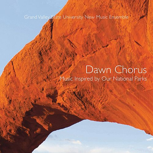 Dawn Chorus by Grand Valley State University New Music Ensemble