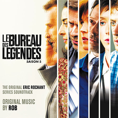 Le Bureau des Légendes - Saison 5 (Original Series Soundtrack) by Rob