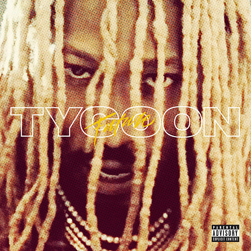 Tycoon by Future
