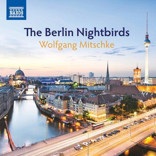 The Berlin Nightbirds by Wolfgang Mitschke