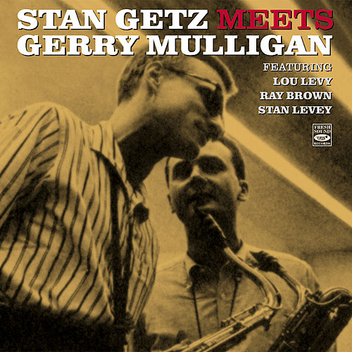 Stan Getz Meets Gerry Mulligan by Stan Getz