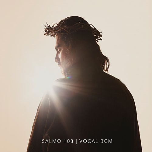 Salmo 108 by Vocal BCM
