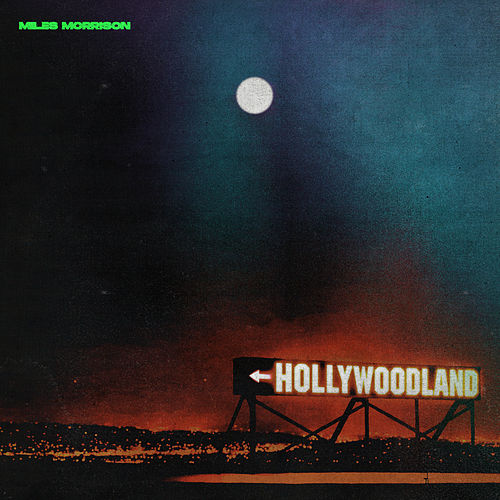 Hollywoodland by Miles Morrison