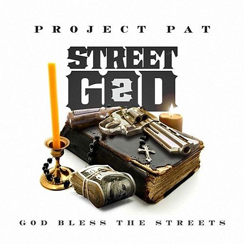 Street God 2: God Bless the Streets von Project Pat