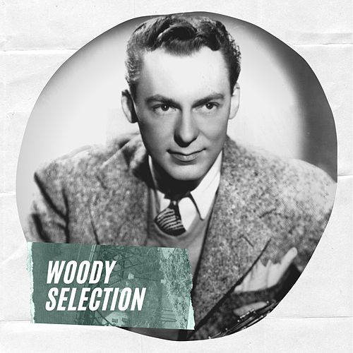 Woody Selection di Woody Herman