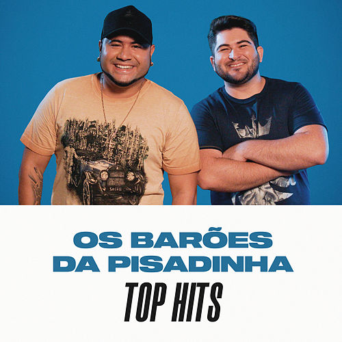Os Barões da Pisadinha Top Hits de Os Barões Da Pisadinha