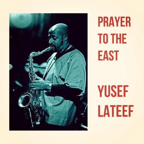Prayer to the East von Yusef Lateef