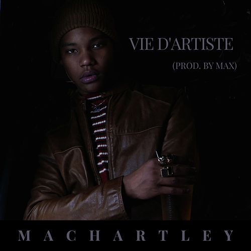 Vie d'artiste de Machartley