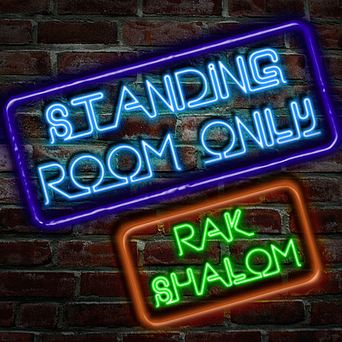 Standing Room Only by Rak Shalom