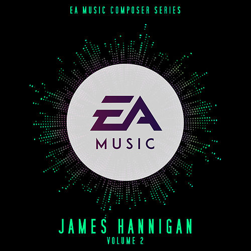EA Music Composer Series: James Hannigan, Vol. 2 (Original Soundtrack) by James Hannigan