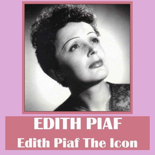 Edith Piaf the Icon de Edith Piaf