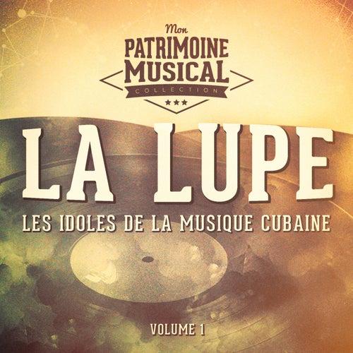 Les Idoles de la Musique Cubaine: La Lupe, Vol. 1 de La Lupe