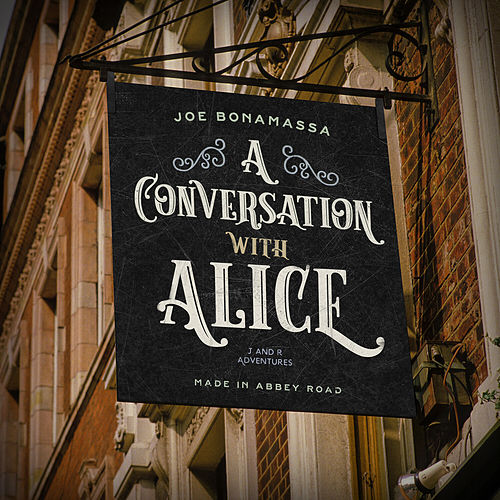 A Conversation With Alice von Joe Bonamassa