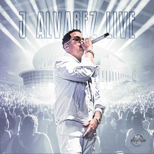 J Alvarez Live by J. Alvarez