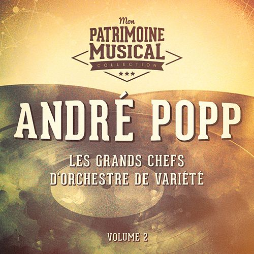 Les grands chefs d'orchestre de variété : andré popp, vol. 2 van André Popp