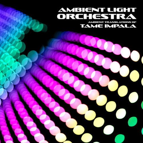 Ambient Translations of Tame Impala de Ambient Light Orchestra
