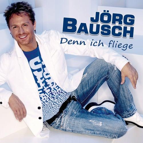 Denn ich fliege von Jörg Bausch