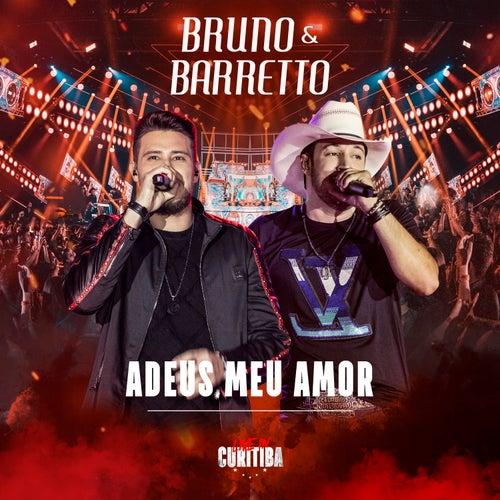 Adeus Meu Amor (Live In Curitiba) de Bruno & Barretto