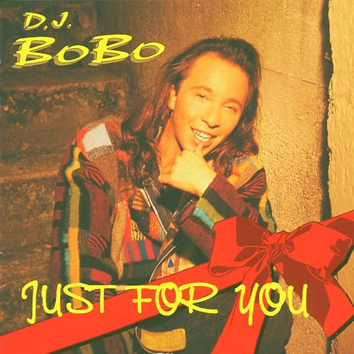 Just for You von DJ Bobo