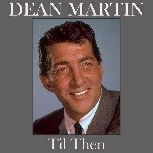 Til Then de Dean Martin