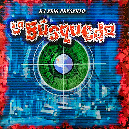 Dj Eric Presenta: La Búsqueda by DJ Eric