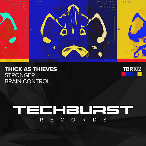 Stronger / Brain Control by Thick as Thieves
